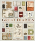 Great Diaries : The world's most remarkable diaries, journals, notebooks, and letters - Book