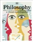 Philosophy : A Visual Encyclopedia - Book