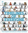 Timelines of Everyone : From Cleopatra and Confucius to Mozart and Malala - Book