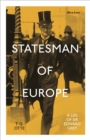 Statesman of Europe : A Life of Sir Edward Grey - eBook