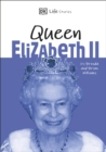 DK Life Stories Queen Elizabeth II : Amazing people who have shaped our world - Book