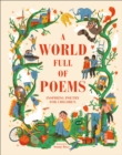 A World Full of Poems : Inspiring poetry for children - Book