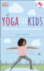 Yoga For Kids : Simple First Steps in Yoga and Mindfulness - Book