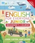 English for Everyone Junior Beginner's Course : Look, Listen and Learn - Book