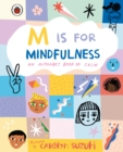 M is for Mindfulness: An Alphabet Book of Calm - eBook