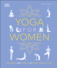 Yoga for Women : Wellness and Vitality at Every Stage of Life - Book