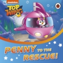 Top Wing: Penny to the Rescue! - Book