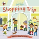 Little World: Shopping Trip : A push-and-pull adventure - Book