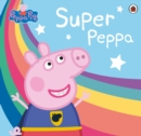 Peppa Pig: Super Peppa! - eBook