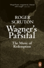Wagner's Parsifal : The Music of Redemption - eBook