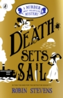 Death Sets Sail : A Murder Most Unladylike Mystery - Book