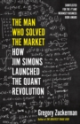 The Man Who Solved the Market : How Jim Simons Launched the Quant Revolution - Book