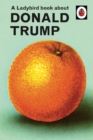 A Ladybird Book About Donald Trump - Book