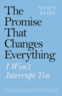 The Promise That Changes Everything : I Won't Interrupt You - Book