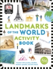 Little Travellers Landmarks of the World : Packed with puzzles, doodles, stickers, quizzes, and lots more - Book