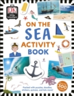 Little Travellers On the Sea : Packed with puzzles, doodles, stickers, quizzes, and lots more - Book