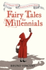 Fairy Tales for Millennials : 12 Problematic Stories Retold for the Modern World - Book