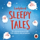 Ladybird Sleep Stories : Ten calming stories to help little children relax at bedtime - Book