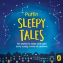 Puffin Sleepy Tales : Ten stories to relax and calm busy young minds at bedtime - Book
