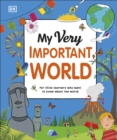 My Very Important World : For Little Learners who want to Know about the World - eBook