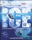 Ice : Chilling Stories from a Disappearing World - eBook