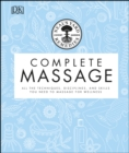 Neal's Yard Remedies Complete Massage : All the Techniques, Disciplines, and Skills you need to Massage for Wellness - eBook