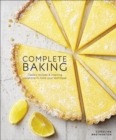 Complete Baking : Classic Recipes and Inspiring Variations to Hone Your Technique - Book