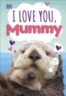 I Love You, Mummy - Book