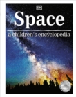 Space : a children's encyclopedia - Book