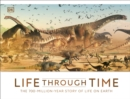 Life Through Time : The 700-Million-Year Story of Life on Earth - Book