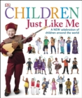 Children Just Like Me : A New Celebration of Children Around the World - eBook