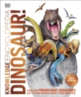 Knowledge Encyclopedia Dinosaur! : Over 60 Prehistoric Creatures as You've Never Seen Them Before - eBook