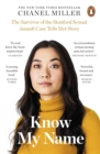 Know My Name : The Survivor of the Stanford Sexual Assault Case Tells Her Story - Book