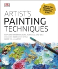 Artist's Painting Techniques : Explore Watercolours, Acrylics, and Oils - eBook