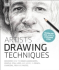 Artist's Drawing Techniques : Discover How to Draw Landscapes, People, Still Lifes and More, in Pencil, Charcoal, Pen and Pastel - eBook