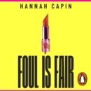 Foul is Fair : a razor-sharp revenge thriller for the #MeToo generation - eAudiobook