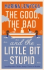 The Good, the Bad and the Little Bit Stupid - Book