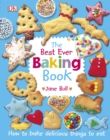 The Best Ever Baking Book : How to Bake Delicious Things to Eat - eBook