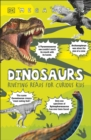 Dinosaurs : Riveting Reads for Curious Kids - Book