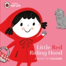 Little Pop-Ups: Little Red Riding Hood : A Book of Colours - Book