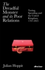 The Dreadful Monster and its Poor Relations : Taxing, Spending and the United Kingdom, 1707-2021 - Book