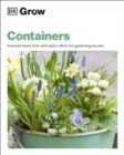 Grow Containers : Essential know-how and expert advice for gardening success - Book