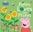 Peppa Pig: Peppa Loves Our Planet - eBook