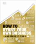 How to Start Your Own Business : And Make it Work - Book
