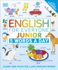 English for Everyone Junior 5 Words a Day : Learn and Practise 1,000 English Words - Book