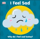 First Emotions: I Feel Sad - Book