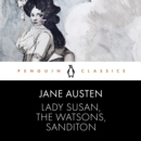 Lady Susan, the Watsons, Sanditon - eAudiobook