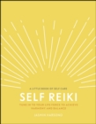 Self Reiki : Tune in to Your Life Force to Achieve Harmony and Balance - eBook