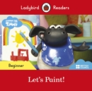 Ladybird Readers Beginner Level - Timmy Time: Let's Paint! (ELT Graded Reader) - Book