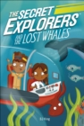 The Secret Explorers and the Lost Whales - Book